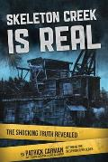Skeleton Creek is Real: The Shocking Truth Revealed