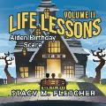 Life Lessons Volume II: Aiden Birthday Scare