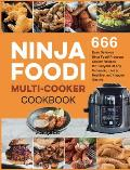 Ninja Foodi Multi-Cooker Cookbook: 666 Easy Delicious Ninja Foodi Pressure Cooker Recipes for Everyone at Any Occasion, Live a Healthier and Happier l