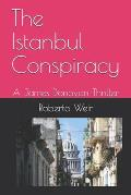 The Istanbul Conspiracy: The Adventures of James Donovan