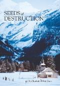 Seeds of Destruction: The Life & Adventures of a Military Family in Our Travels of the World