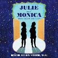 Julie and Monica: Hope Behind the Tears
