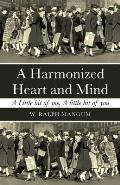 A Harmonized Heart and Mind: A Little Bit of Me, a Little Bit of You