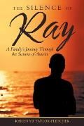 The Silence of Ray: A Family's Journey Through the Seasons of Autism