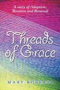 Threads of Grace: A Story of Adoption, Reunion and Renewal