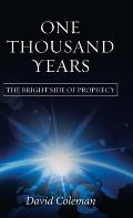 One Thousand Years: The Bright Side of Prophecy