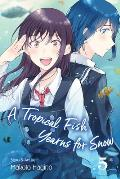 A Tropical Fish Yearns for Snow, Vol. 5, Volume 5
