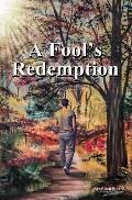 A Fool's Redemption: How God's Love Lifted Me Up