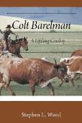 Colt Barelman: A Lifelong Cowboy