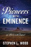 Pioneers with Eminence: 35 Stories with Impact