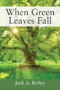 When Green Leaves Fall