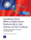 Countering China's Efforts to Isolate Taiwan Diplomatically in Latin America and the Caribbean: The Role of Development Assistance and Disaster Relief