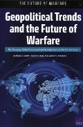 Geopolitical Trends and the Future of Warfare: The Changing Global Environment and Its Implications for the U.S. Air Force