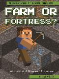 Farm or Fortress?: An Unofficial Minecraft(r) Adventure