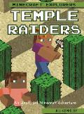 Temple Raiders: An Unofficial Minecraft(r) Adventure