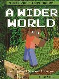 A Wider World: An Unofficial Minecraft(r) Adventure