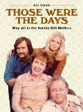 Those Were the Days: Why All in the Family Still Matters