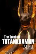 The Tomb of Tutankhamun: Volume III-Treasury & Annex