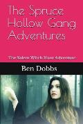 The Spruce Hollow Gang Adventures: The Salem Witch Hunt Adventure