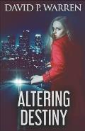 Altering Destiny