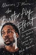 Butterfly Effect How Kendrick Lamar Ignited the Soul of Black America