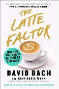 Latte Factor Why You Dont Have to Be Rich to Live Rich