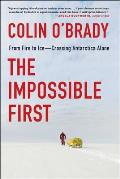 The Impossible First: From Fire to Ice — Crossing Antarctica Alone