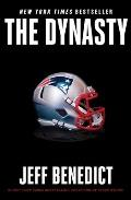 Dynasty The Inside Story of the NFLs Most Successful & Controversial Franchise