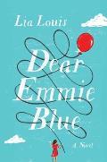 Dear Emmie Blue A Novel
