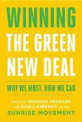 Winning the Green New Deal Why We Must How We Can