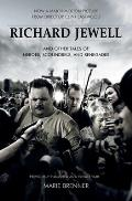 Richard Jewell & Other Tales of Heroes Scoundrels & Renegades
