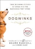 Dogwinks, Volume 6: True Godwink Stories of Dogs and the Blessings They Bring
