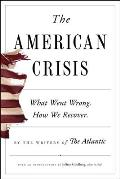 American Crisis What Went Wrong How We Recover