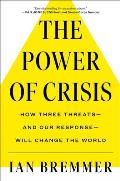 The Crises We Need: How to Confront the Three Greatest Dangers of Our Time