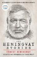 Hemingway Stories As featured in the film by Ken Burns & Lynn Novick on PBS