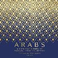 Arabs: A 3,000-Year History of Peoples, Tribes, and Empires