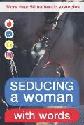 Seducing a Woman with Words: Discover What Kind of Writing Behaviour Will Make Her Crazy for You