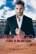 Ricardo, storia di un matador