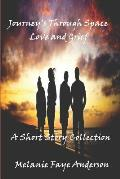 Journeys Through Space, Love and Grief: A Short Story Collection