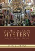 The Maltese Cross Mystery: A Martin Taylor Crime Adventure