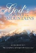 God's Power in the Mountains: how God Worked in and Through Me for 10 Years in Asia