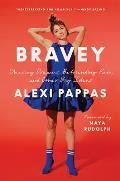 Bravey Chasing Dreams Befriending Pain & Other Big Ideas