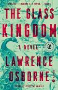 Glass Kingdom A Novel