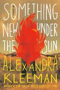 Something New Under the Sun A Novel