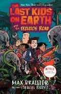 Last Kids on Earth & the Skeleton Road
