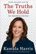 Truths We Hold An American Journey Young Readers Edition