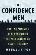 Confidence Men How Two Prisoners of War Engineered the Most Remarkable Escape in History