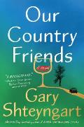 Our Country Friends A Novel