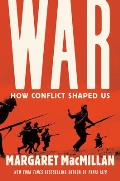War How Conflict Shaped Us
