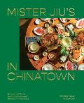 Mister Jius in Chinatown Recipes & Stories from the Birthplace of Chinese American Food